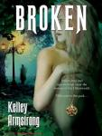 Broken, Kelley Armstrong