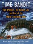 Time Bandit: Two Brothers, the Bering Sea, and One of the World's Deadliest Jobs, Johnathan Hillstrand, Andy Hillstrand