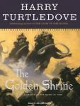 Golden Shrine: A Tale of War at the Dawn of Time, Harry Turtledove