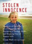 Stolen Innocence: My Story of Growing Up in a Polygamous Sect, Becoming a Teenage Bride, and Breaking Free of Warren Jeffs, Lisa Pulitzer, Elissa Wall