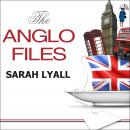 The Anglo Files: A Field Guide to the British, Sarah Lyall