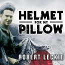 Helmet for My Pillow: From Parris Island to the Pacific, Robert Leckie