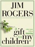 A Gift to My Children: A Father's Lessons for Life and Investing Audiobook