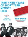 Thirty-Nine Years of Short-Term Memory Loss: The Early Days of SNL from Someone Who Was There, Tom Davis