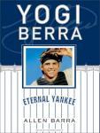 Yogi Berra: Eternal Yankee Audiobook