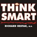 Think Smart: A Neuroscientist's Prescription for Improving Your Brain's Performance Audiobook
