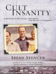 Cult Insanity: A Memoir of Polygamy, Prophets, and Blood Atonement, Irene Spencer