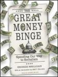 Great Money Binge: Spending Our Way to Socialism, George Melloan