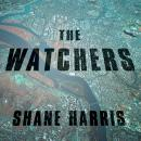 The Watchers: The Rise of America's Surveillance State Audiobook