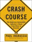 Crash Course: The American Automobile Industry's Road from Glory to Disaster Audiobook