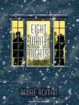 Eight White Nights: A Novel, Andre Aciman