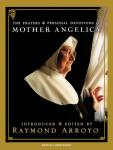 Prayers and Personal Devotions of Mother Angelica, Raymond Arroyo