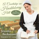A Courtship on Huckleberry Hill Audiobook
