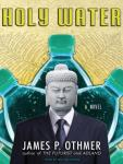 Holy Water, James P. Othmer