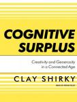 Cognitive Surplus: Creativity and Generosity in a Connected Age Audiobook