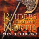 Raiders from the North: Empire of the Moghul, Alex Rutherford