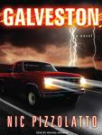 Galveston: A Novel, Nic Pizzolatto
