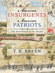 American Insurgents, American Patriots: The Revolution of the People, T. H. Breen
