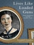 Lives Like Loaded Guns: Emily Dickinson and Her Family's Feuds, Lyndall Gordon