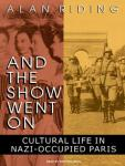 And the Show Went on: Cultural Life in Nazi-Occupied Paris Audiobook