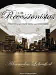 Recessionistas: A Novel of the Once Rich and Powerful, Alexandra Lebenthal