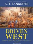 Driven West: Andrew Jackson's Trail of Tears to the Civil War, A.J. Langguth