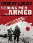 Strong Men Armed: The United States Marines Against Japan Audiobook