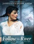 Follow the River, James Alexander Thom