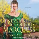 Never Kiss a Notorious Marquess Audiobook