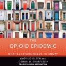 The Opioid Epidemic: What Everyone Needs to Know Audiobook