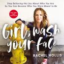 Girl, Wash Your Face: Stop Believing the Lies About Who You Are so You Can Become Who You Were Meant Audiobook