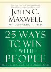 25 Ways to Win with People: How to Make Others Feel Like a Million Bucks Audiobook