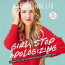 Girl, Stop Apologizing: A Shame-Free Plan for Embracing and Achieving Your Goals Audiobook