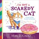 I'm Not a Scaredy Cat: A Prayer for When You Wish You Were Brave Audiobook