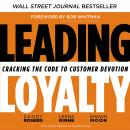 Leading Loyalty: Cracking the Code to Customer Devotion Audiobook