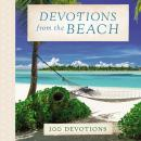 Devotions from the Beach: 100 Devotions Audiobook