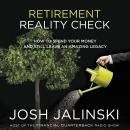 Retirement Reality Check: How to Spend Your Money and Still Leave an Amazing Legacy Audiobook