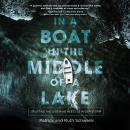 In a Boat in the Middle of a Lake: Trusting the God Who Meets Us in Our Storm Audiobook