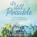 It's Still Possible: 100 Reminders That God Can Do All Things Audiobook