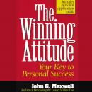 The Winning Attitude: Your Key to Personal Success Audiobook