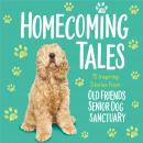 Homecoming Tales: 15 Inspiring Stories from Old Friends Senior Dog Sanctuary Audiobook