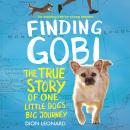 Finding Gobi: Young Reader's Edition: The True Story of One Little Dog's Big Journey Audiobook