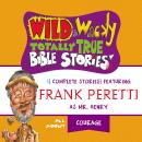 Wild and   Wacky Totally True Bible Stories - All About Courage Audiobook