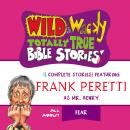 Wild and   Wacky Totally True Bible Stories - All About Fear Audiobook