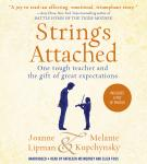 Strings Attached: One Tough Teacher and the Gift of Great Expectations, Joanne Lipman