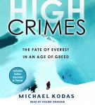 High Crimes: The Fate of Everest in an Age of Greed, Michael Kodas