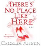 There's No Place Like Here, Cecelia Ahern