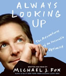 Always Looking Up, Michael J. Fox