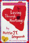 Loving Through Heartsongs, Mattie J. T. Stepanek