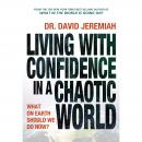 Living with Confidence in a Chaotic World: What on Earth Should We Do Now? Audiobook